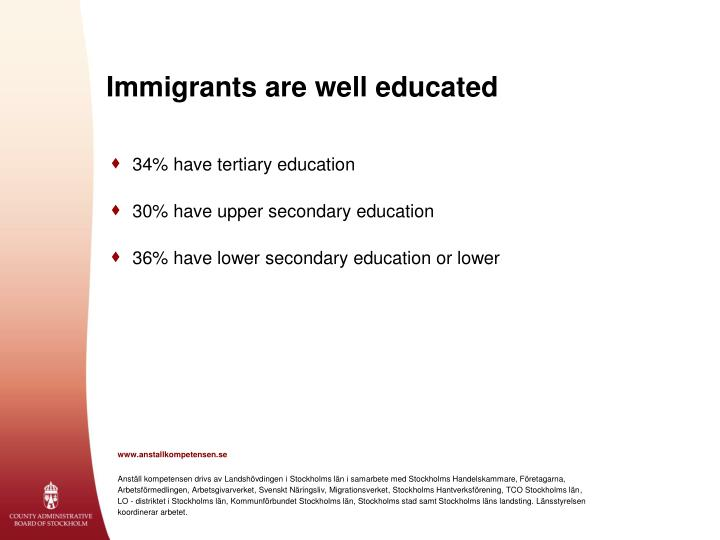 Immigrants are well educated