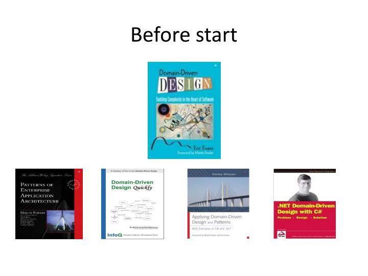 Before start