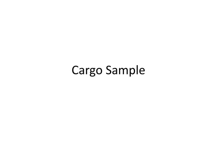 Cargo Sample