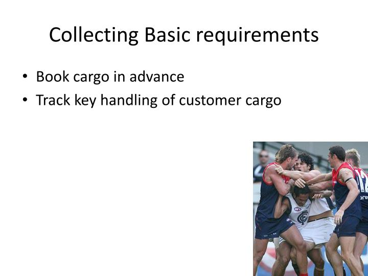 Collecting Basic requirements