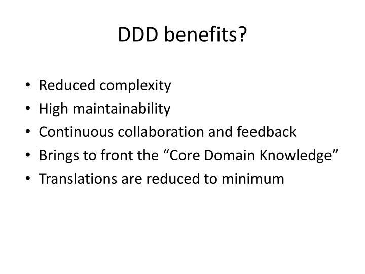 DDD benefits?