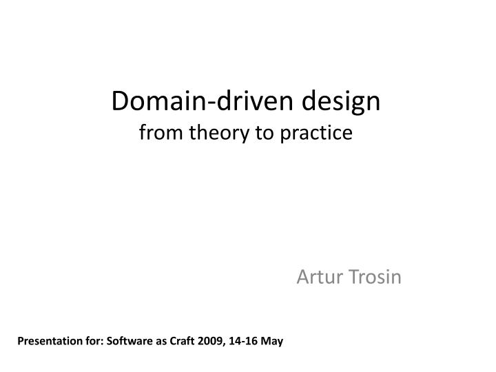 Domain driven design from theory to practice