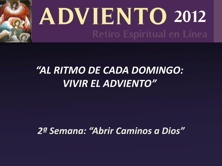 """AL RITMO DE CADA DOMINGO:"