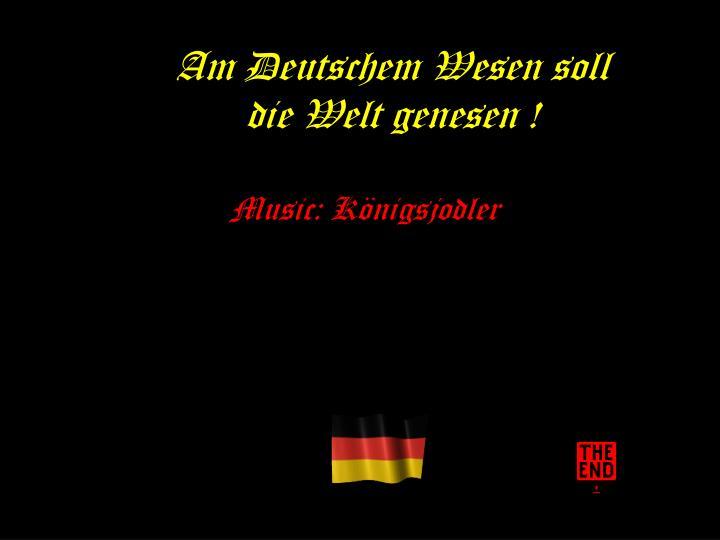 Am Deutschem Wesen soll