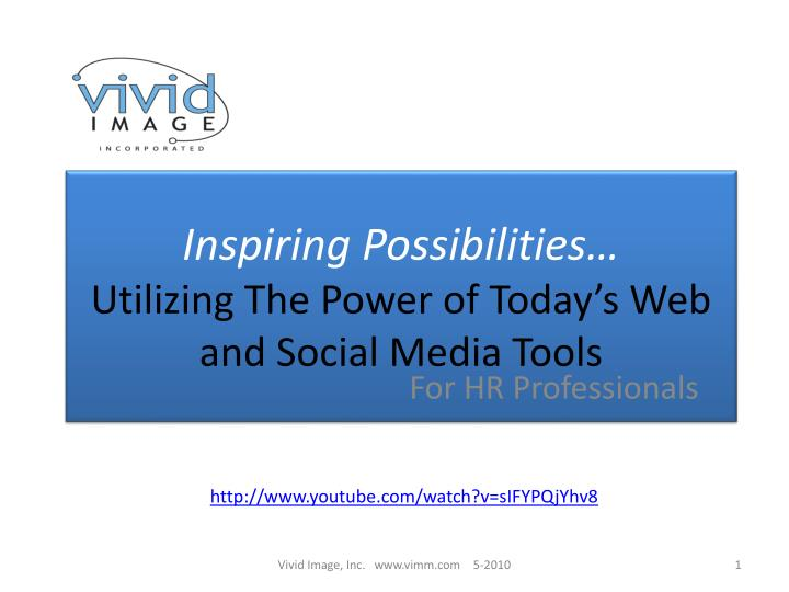 Inspiring possibilities utilizing the power of today s web and social media tools