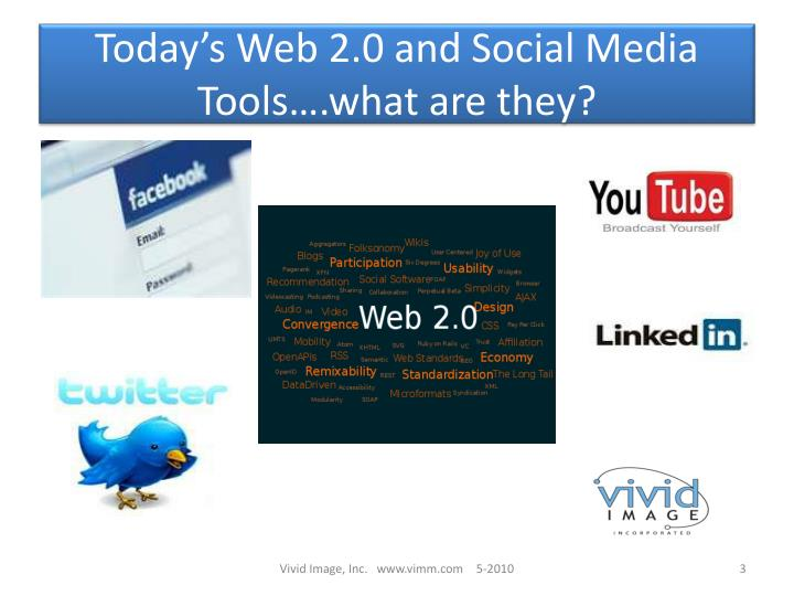 Today's Web 2.0 and Social Media Tools….what are they?