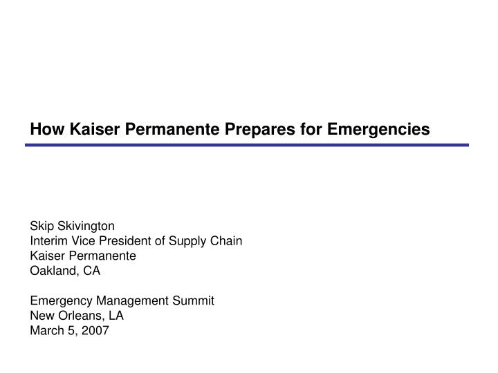 How Kaiser Permanente Prepares for Emergencies