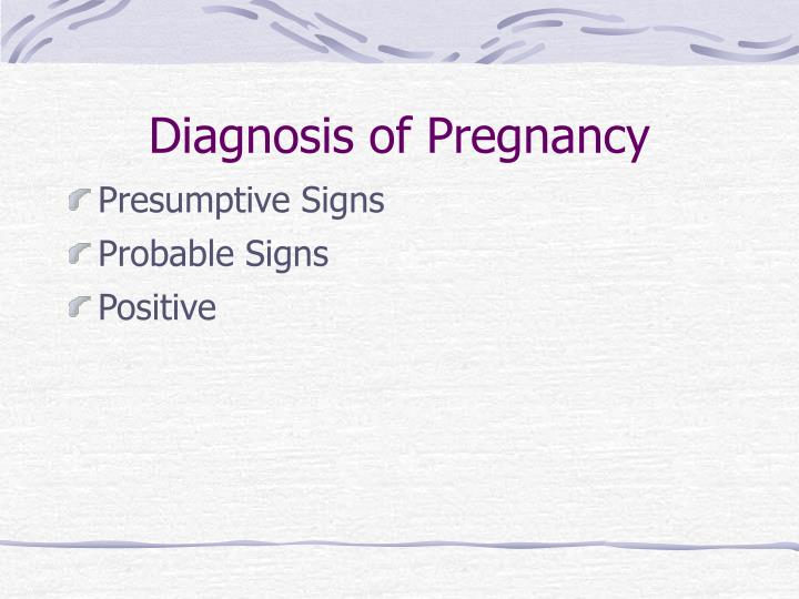 Diagnosis of pregnancy1