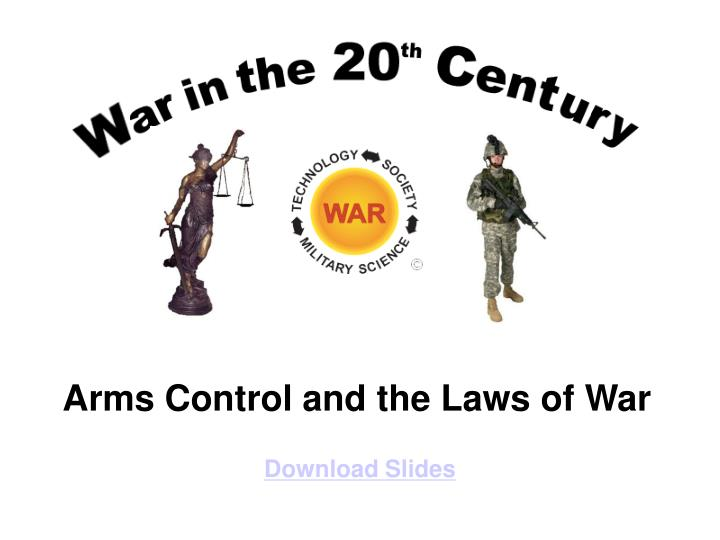 Arms Control and the Laws of War