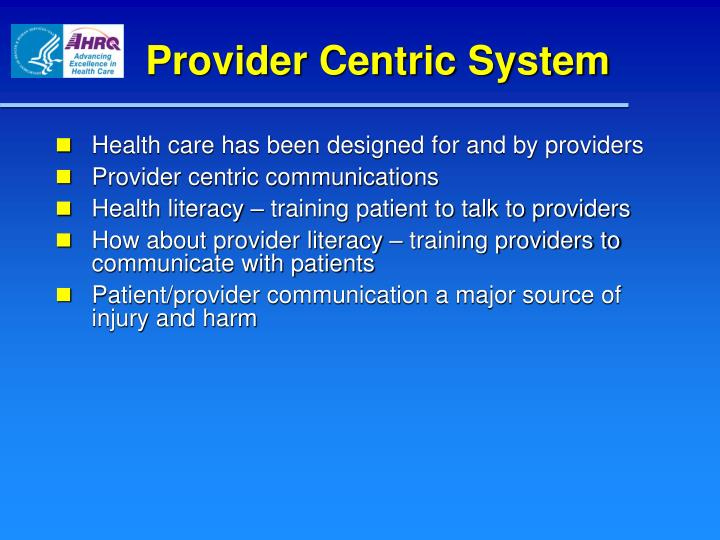 Provider Centric System