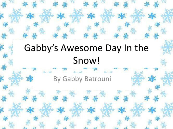 Gabby s awesome day in the snow