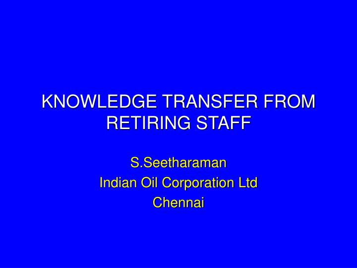 Knowledge transfer from retiring staff