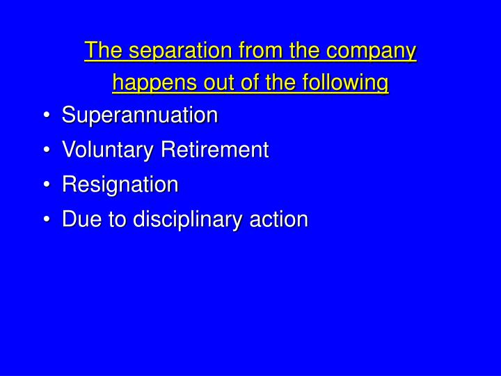 The separation from the company
