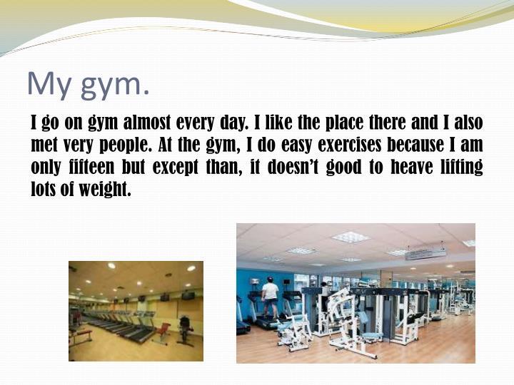 My gym.