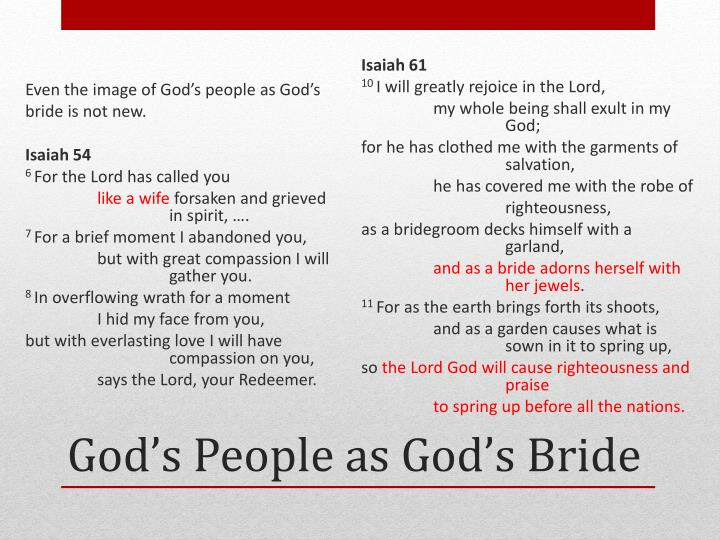Even the image of God's people as God's bride is not new.