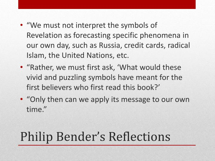 """We must not interpret the symbols of Revelation as forecasting specific phenomena in our own day, such as Russia, credit cards, radical Islam, the United Nations, etc."