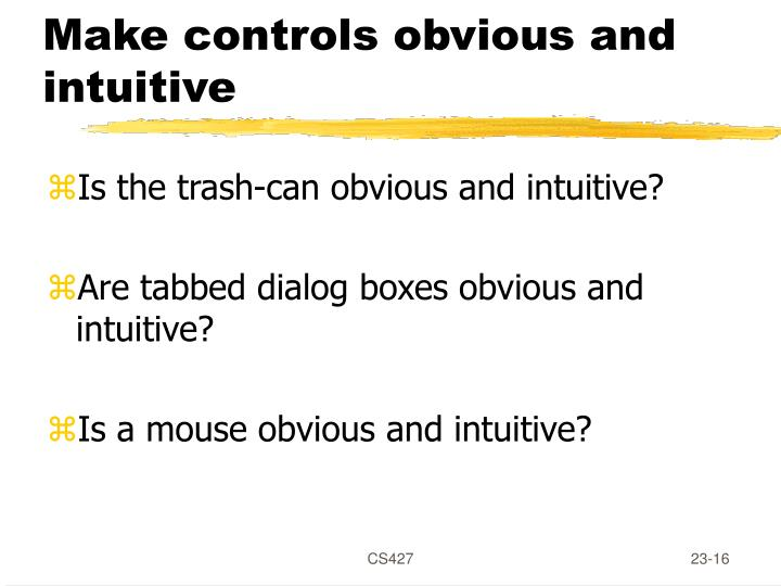 Make controls obvious and intuitive