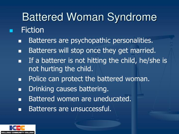 battered women syndrome Read this miscellaneous research paper and over 88,000 other research documents battered woman syndrome abstract this paper will discuss the issue of battered woman syndrome.