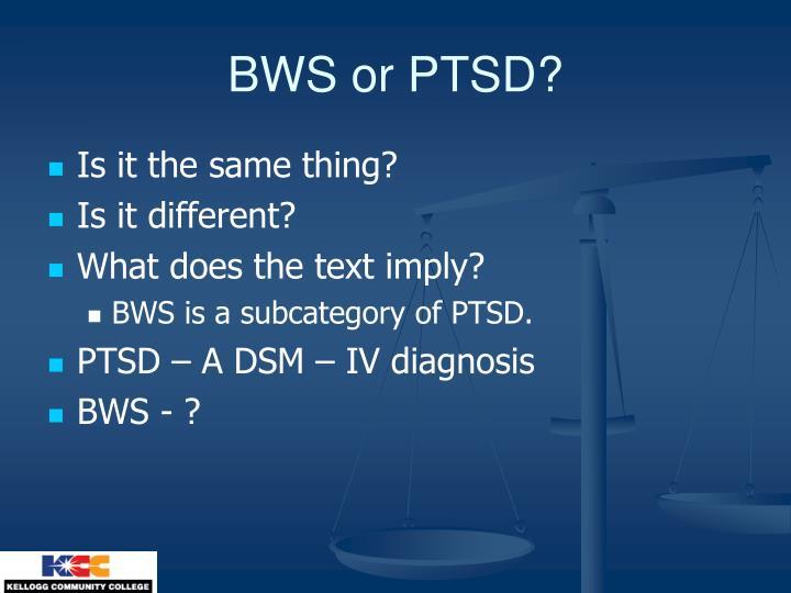 BWS or PTSD?