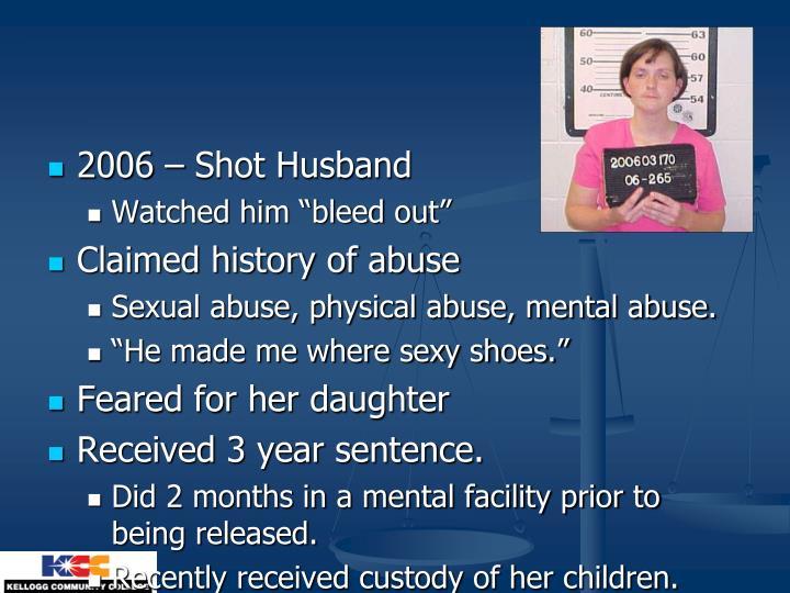 2006 – Shot Husband