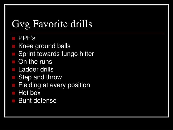 Gvg favorite drills