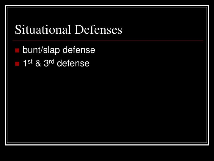 Situational Defenses