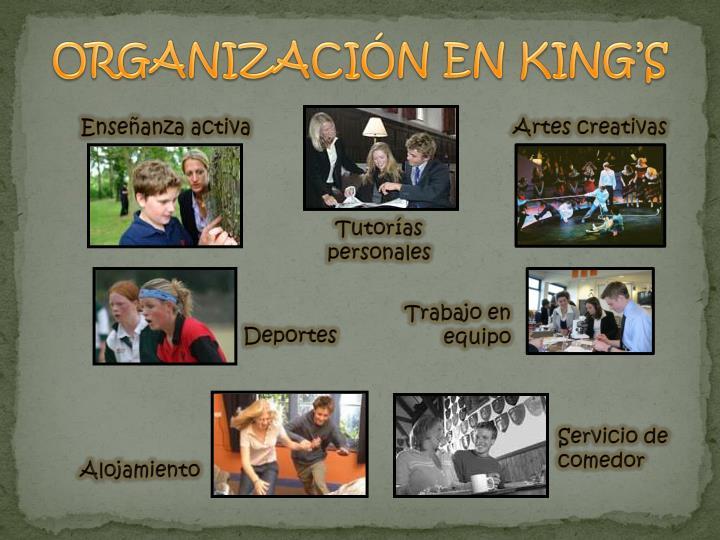 ORGANIZACIÓN EN KING'S
