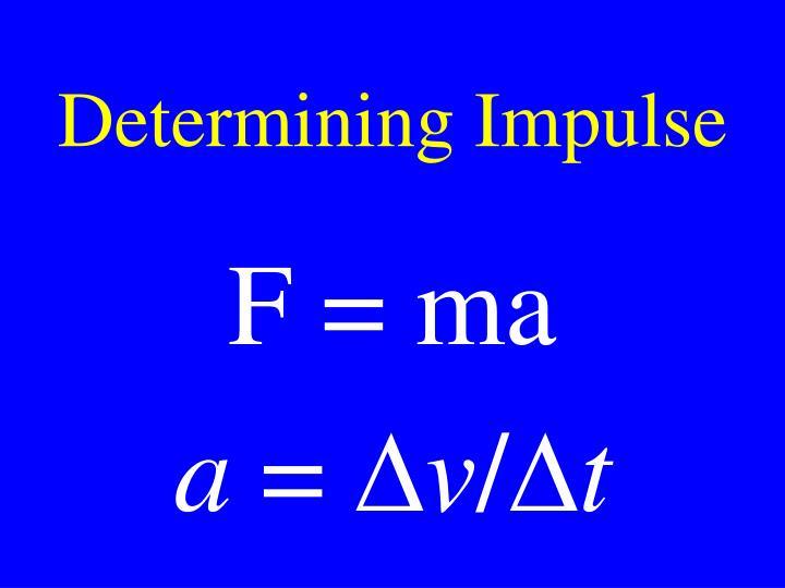 Determining Impulse