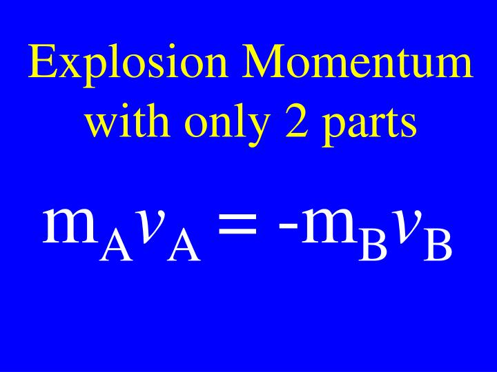 Explosion Momentum with only 2 parts