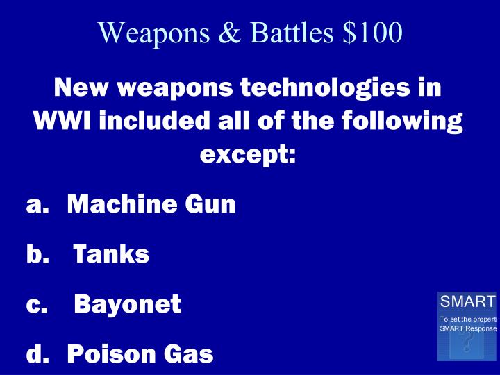 Weapons & Battles $100