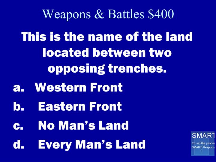Weapons & Battles $400