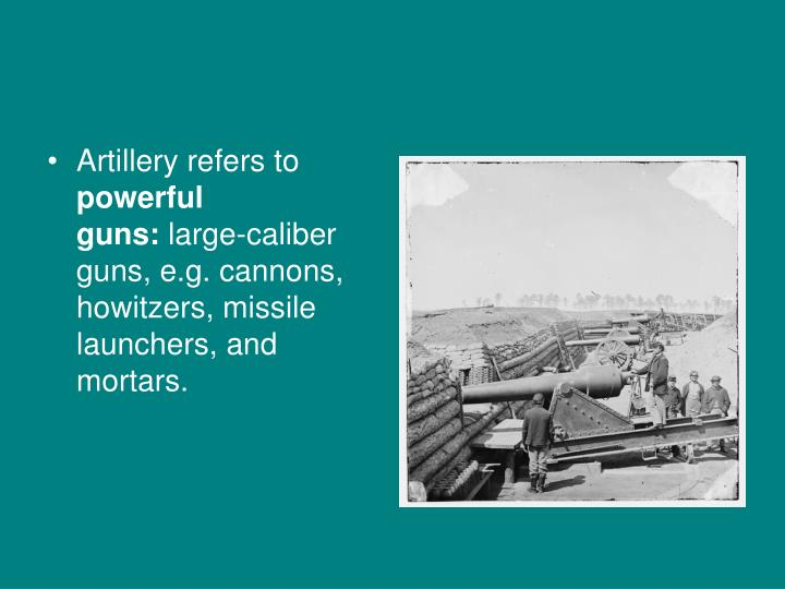 Artillery refers to