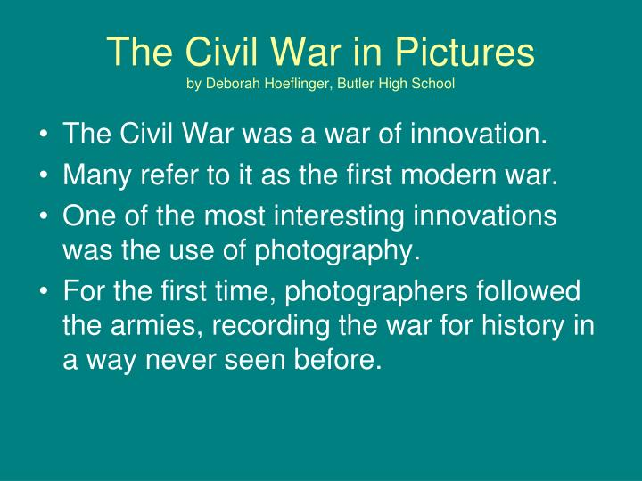 the civil war in pictures by deborah hoeflinger butler high school