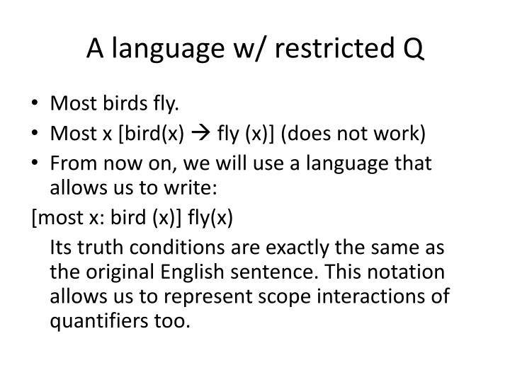 A language w/ restricted Q
