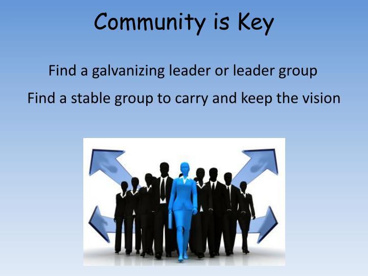 Community is Key