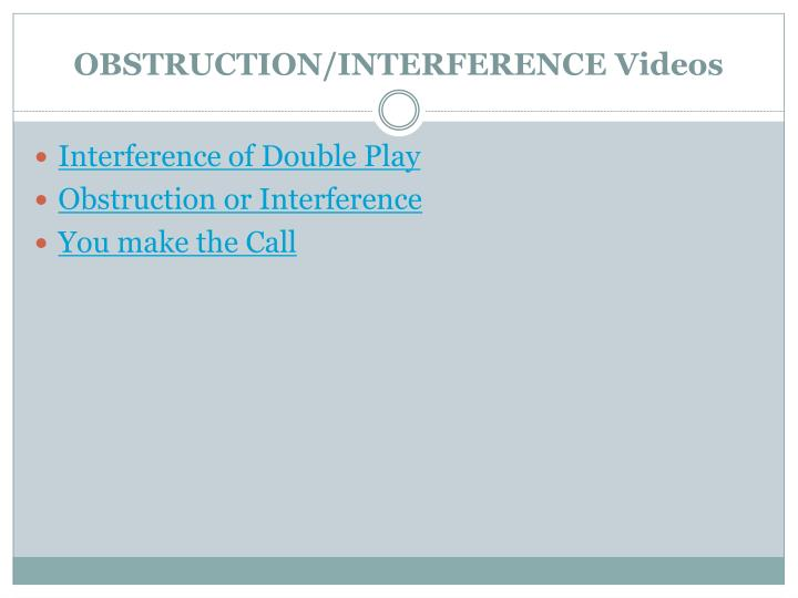 OBSTRUCTION/INTERFERENCE Videos