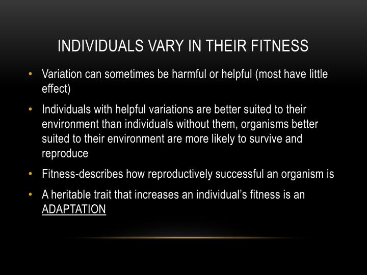 Individuals vary in their fitness