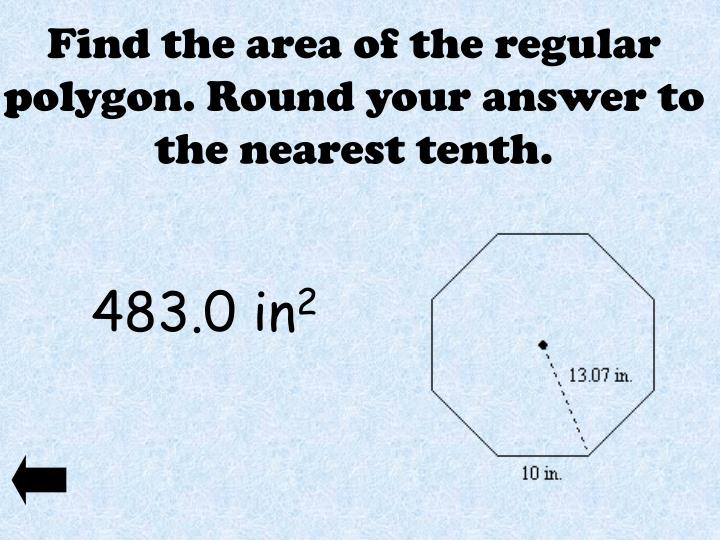 Find the area of the regular polygon. Round your answer to the nearest tenth.