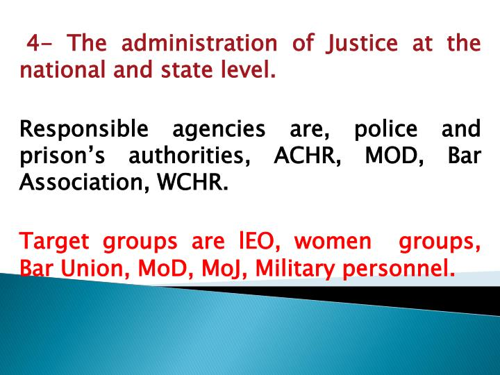 4- The administration of Justice at the national and state level.