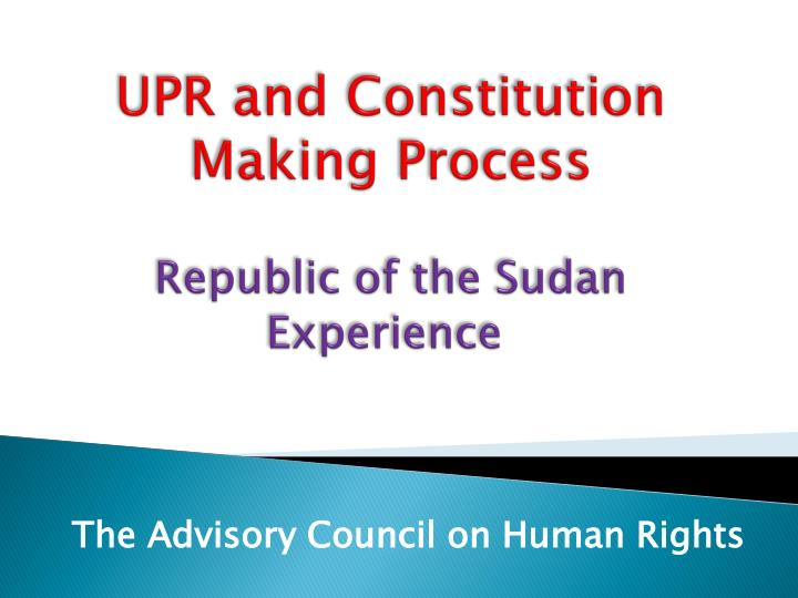 upr and constitution making process republic of the sudan experience
