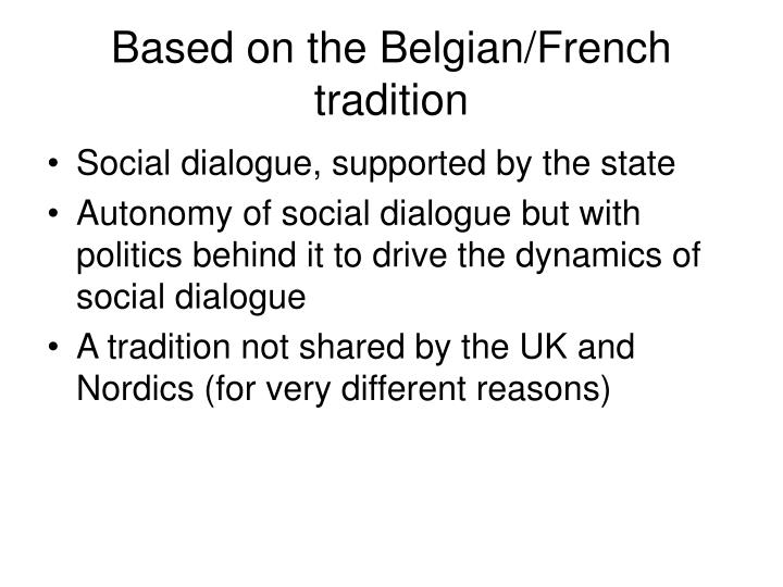 Based on the Belgian/French tradition