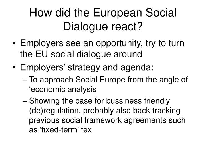 How did the European Social Dialogue react?
