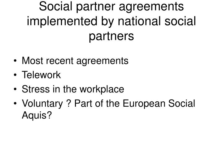 Social partner agreements implemented by national social partners