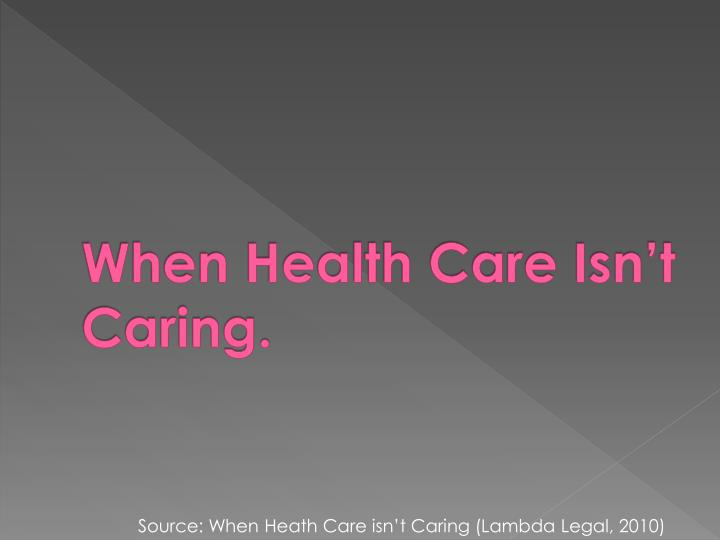 When Health Care Isn't Caring.