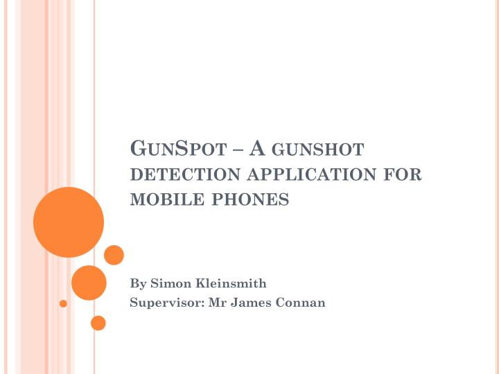 Gunspot a gunshot detection application for mobile phones