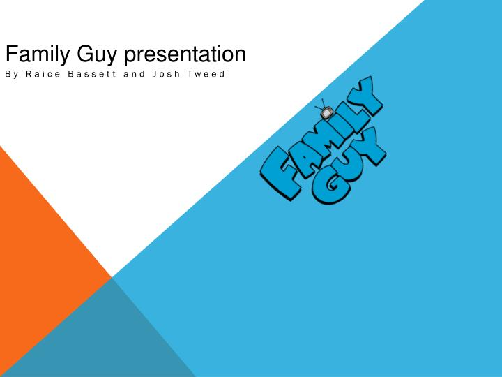 Family guy presentation