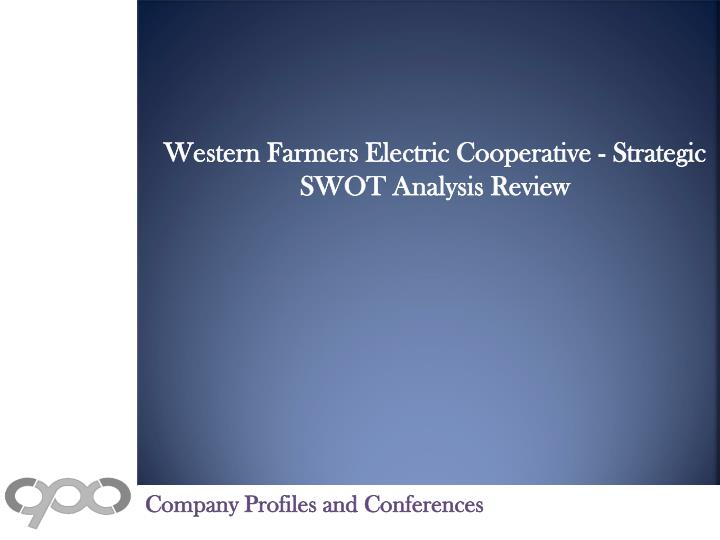 Western Farmers Electric Cooperative - Strategic SWOT Analysis Review