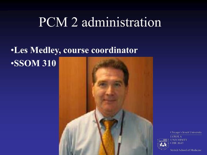 PCM 2 administration