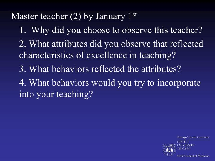 Master teacher (2) by January 1
