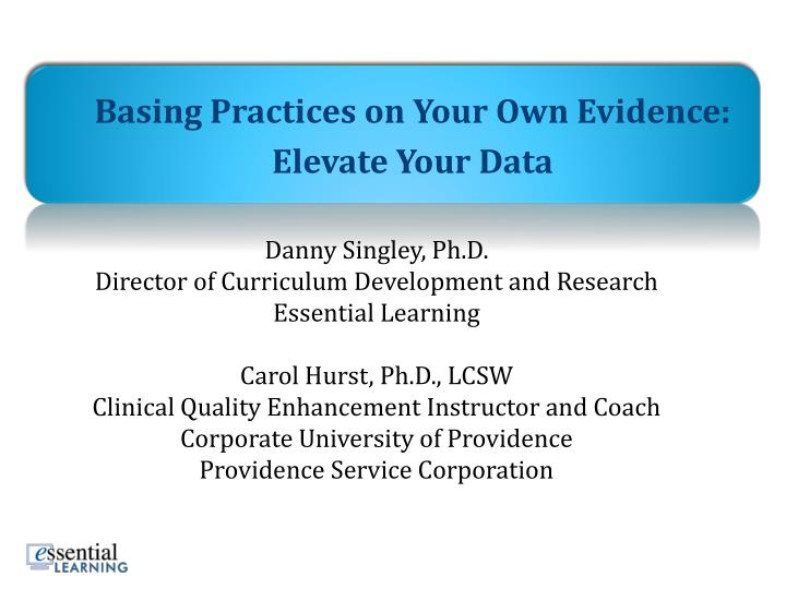 Basing practices on your own evidence elevate your data